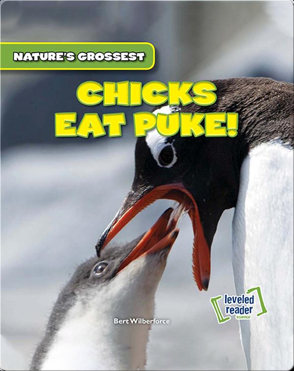 Nature's Grossest: Chicks Eat Puke!