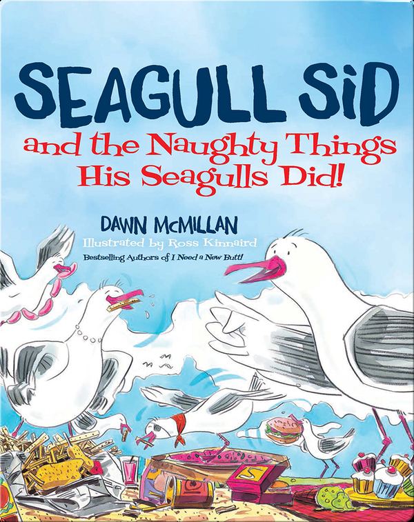 Seagull Sid (and the Naughty Things His Seagulls Did!)