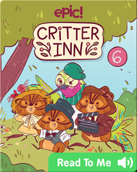 Critter Inn Book 6: Lights, Critters, Action!