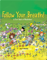 Follow Your Breath!, A First Book of Mindfulness