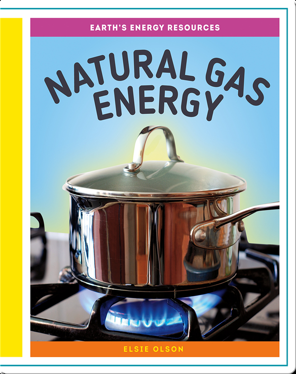 Earth's Energy Resources: Natural Gas Energy