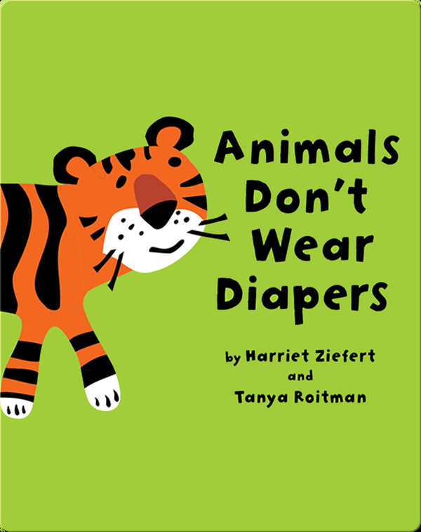 Animals Don't Wear Diapers