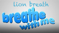 Breathe With Me: Lion Breath