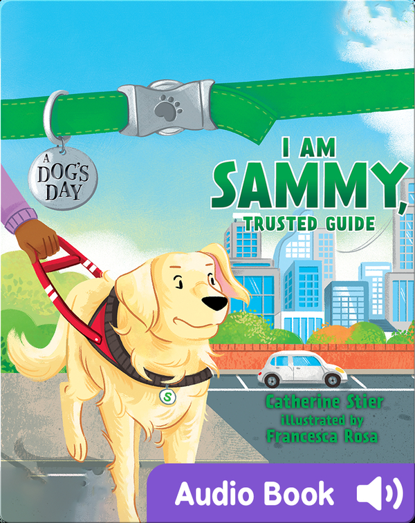 A Dog's Day: I Am Sammy, Trusted Guide