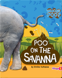 Whose Poo?: Poo on the Savanna