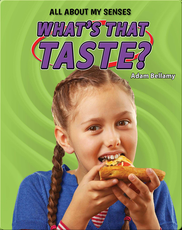 All About My Senses: What's That Taste?