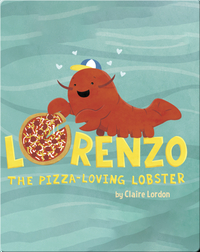 Lorenzo, The Pizza Loving Lobster