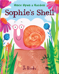Once Upon a Garden: Sophie's Shell