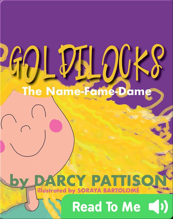 Goldilocks: The Name Fame Dame