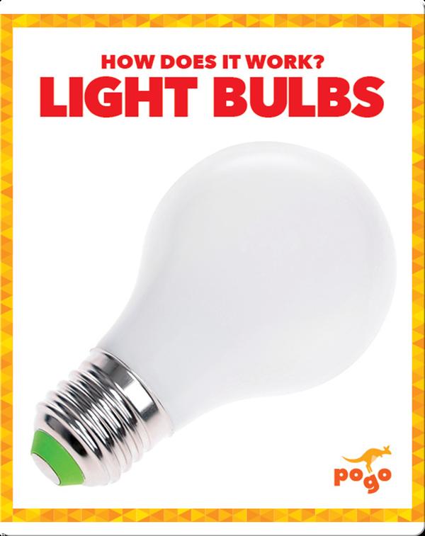 How Does It Work?: Light Bulbs