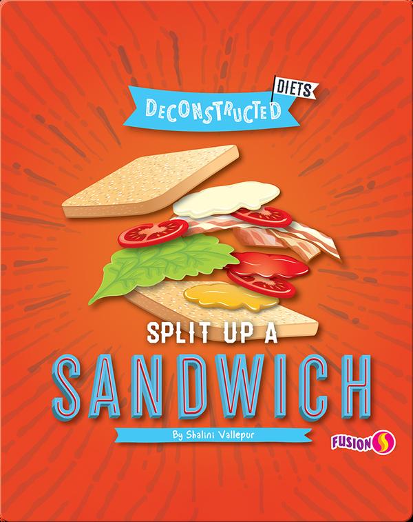 Deconstructed Diets: Split Up a Sandwich