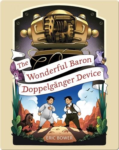 The Wonderful Baron Doppelgänger Device
