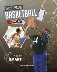 Play Smart: The Science of Basketball