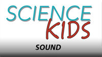 Science Kids: Sound