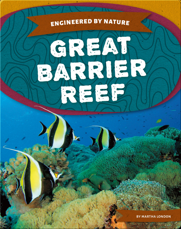 Engineered by Nature: Great Barrier Reef
