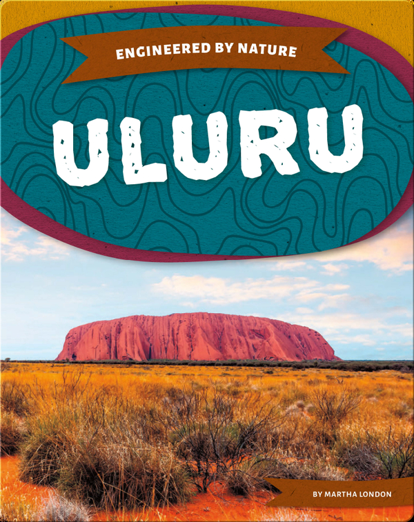 Engineered by Nature: Uluru