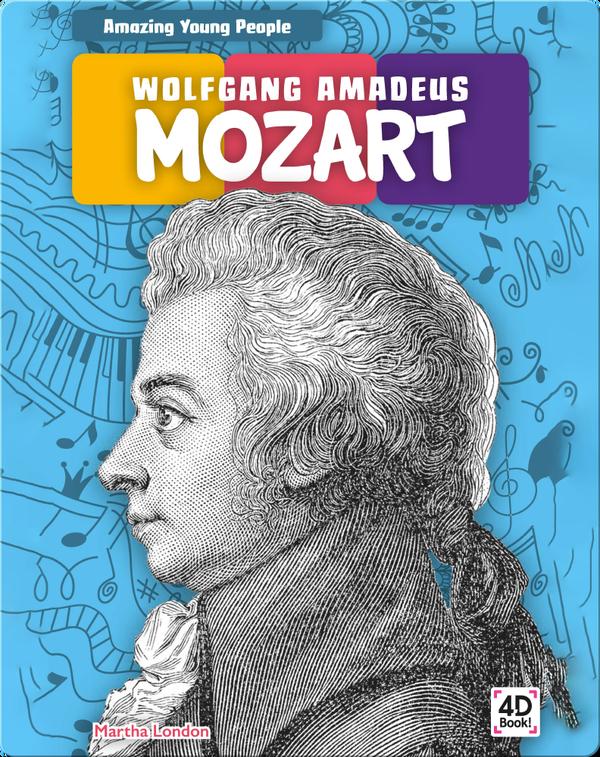 Amazing Young People: Wolfgang Amadeus Mozart