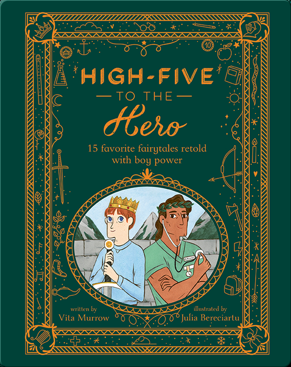 High-Five to the Hero: 15 Favourite Fairytales Retold with Boy Power