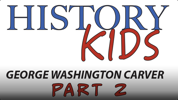 George Washington Carver Part 2: The Tuskegee Institute