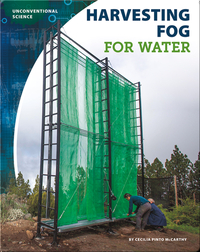 Unconventional Science: Harvesting Fog for Water