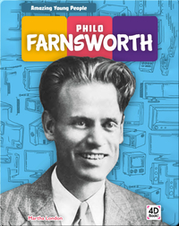Amazing Young People: Philo Farnsworth