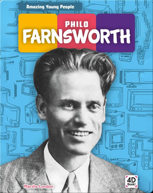 Amazing Young People: Philo Farnsworth