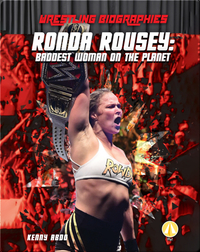 Ronda Rousey: Baddest Woman on the Planet