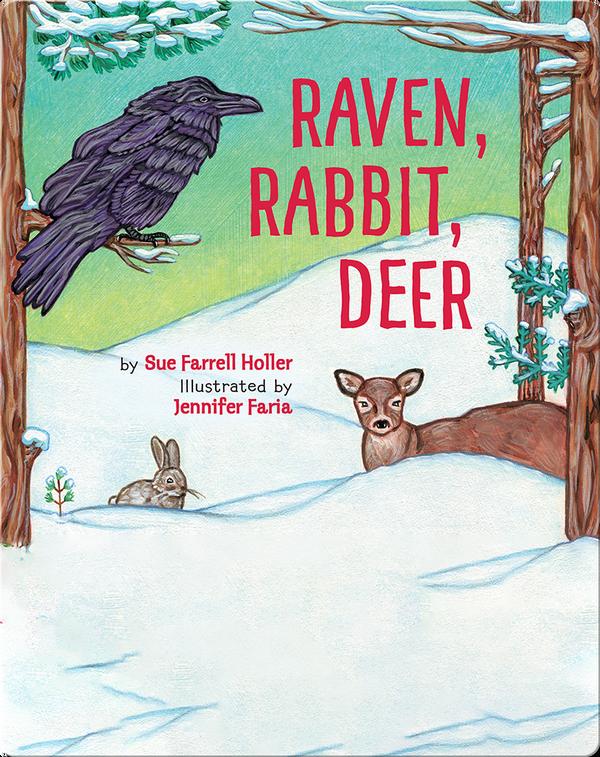 Raven, Rabbit, Deer