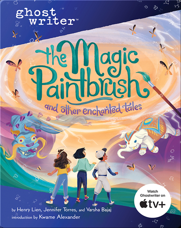 Ghostwriter: The Magic Paintbrush and Other Enchanted Tales