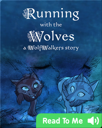 WolfWalker Readers: Running With the Wolves