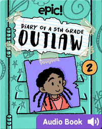 Diary of a 5th Grade Outlaw: Book 2