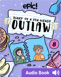 Diary of a 5th Grade Outlaw Book 8: The Friend Thief