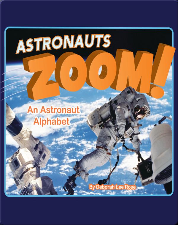 Astronauts Zoom!: An Astronaut Alphabet