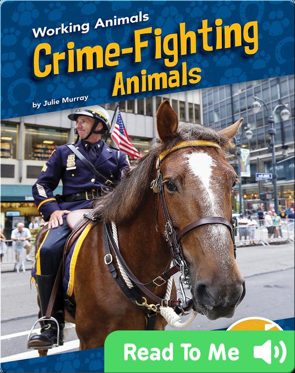 Working Animals: Crime-Fighting Animals