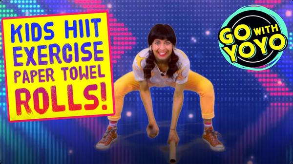 GO With YOYO: Kids HIIT Exercise Paper Towel Rolls!