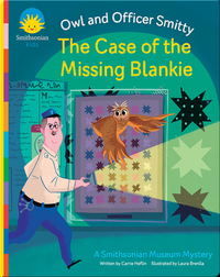 The Owl and Officer Smitty: The Case of the Missing Blankie