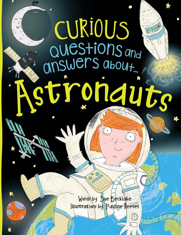 Curious Questions and Answers About... Astronauts