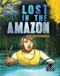 Lost in the Amazon: Juliane Koepcke's Story