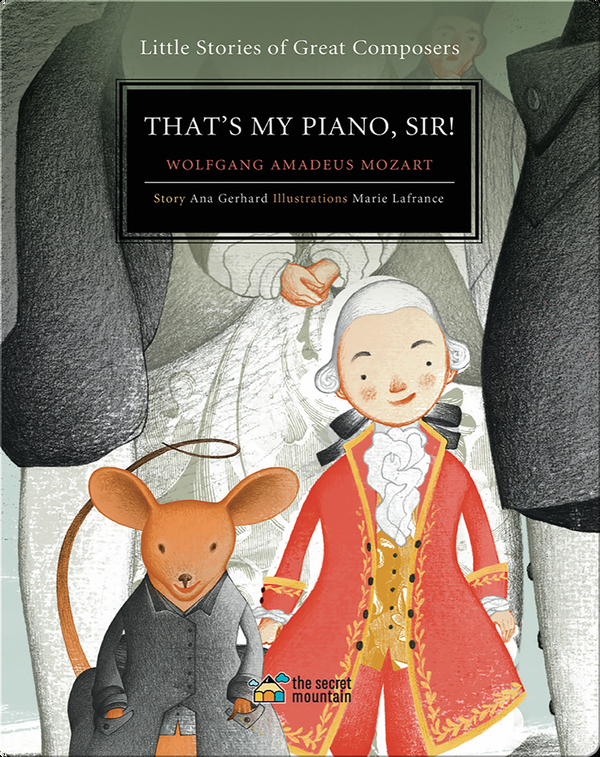 That's My Piano, Sir!: Wolfgang Amadeus Mozart