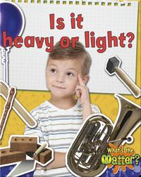 Is it Heavy or Light?