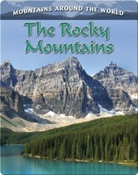 The Rocky Mountains (Mountains Around the World)