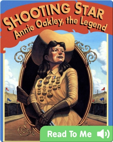 Shooting Star: Annie Oakley, the Legend