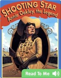 Shooting Star: Annie Oakley, the Legend