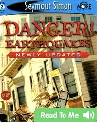 Danger! Earthquakes