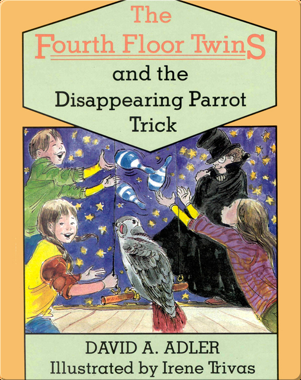 The Fourth Floor Twins: The Disappearing Parrot Trick