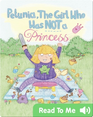 Petunia, the Girl who was NOT A Princess