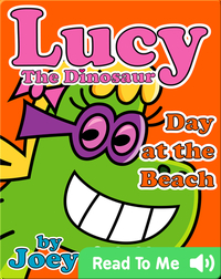 Lucy the Dinosaur: Day at the Beach