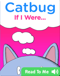 Catbug: If I Were...
