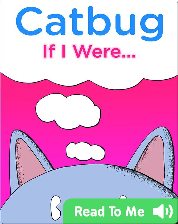 Catbug: If I Were...