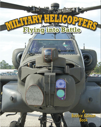 Military Helicopters: Flying into Battle
